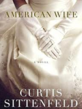 American Wife by Curtis Sittenfeld GREAT READ! in Naperville, Illinois