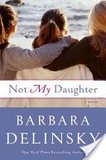 Not My Daughter (Large Print) by Barbara Delinsky in Lockport, Illinois